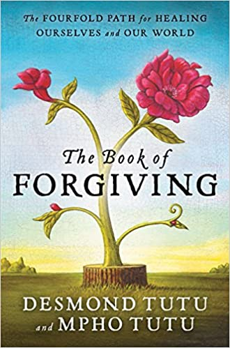The Book of Forgiving: The Fourfold Path for Healing Ourselves and Our World Paperback