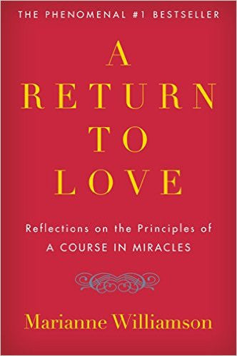 A Return to Love: Reflections on the Principles of