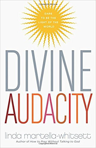 Divine Audacity: Dare to Be the Light of the World