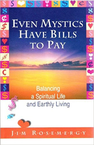Even Mystics Have Bills to Pay: Balancing a Spiritual Life and Earthly Living