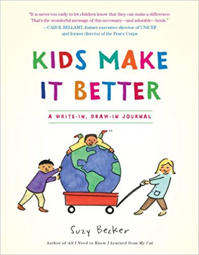 Kids Make It Better: A Write-in, Draw-in Journal