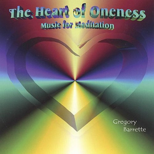 The Heart of Oneness: Music for Meditation