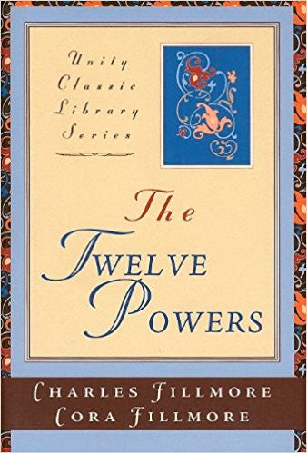 The Twelve Powers (Unity Classic Library)