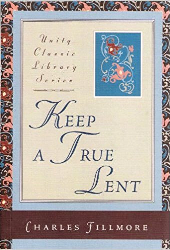 Keep a True Lent (Unity Classic Library)