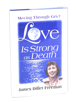 Love Is Strong As Death: Moving Through Death