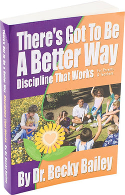 There's Got To Be A Better Way: Discipline That Works