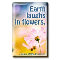 Earth Laughs in Flowers ~ Ralph Waldo Emerson Quote Fridge Magnet