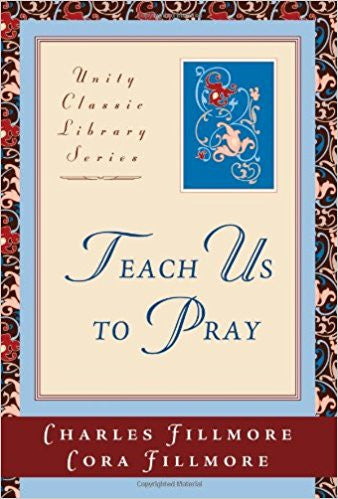 Teach Us to Pray (Unity Classic Library)