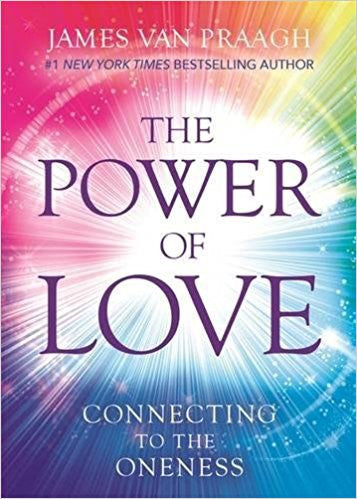 The Power of Love: Connecting to the Oneness Hardcover