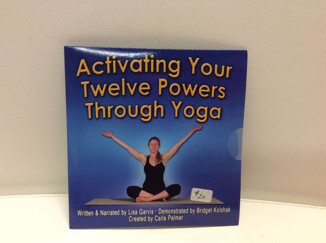 Activating Your Twelve Powers Through Yoga
