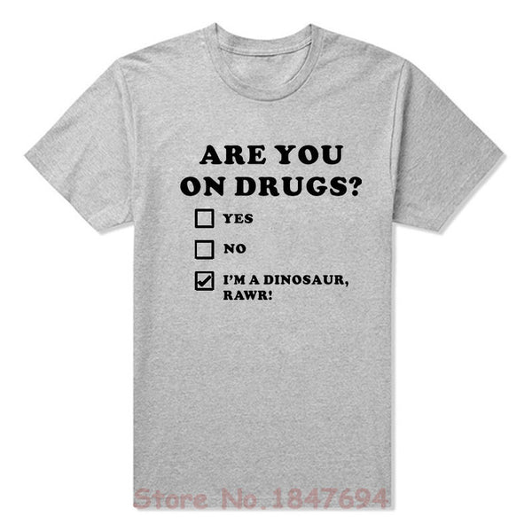 Are you on drugs? T-Shirt - Shop Get High Cannabis Clothing & Gear