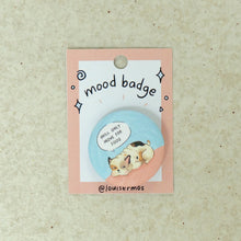Load image into Gallery viewer, Mood Badge - Common Room PH