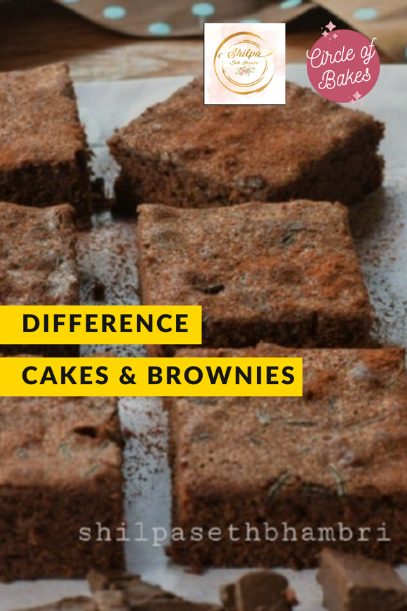 Difference between Cakes and Brownies - ft. Shilpa Seth Bhambri