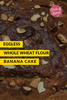 Eggless Whole Wheat Flour Banana Cake - ft. Anita Iyer