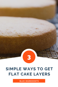 3 Simple Ways to get Flat Cake Layers