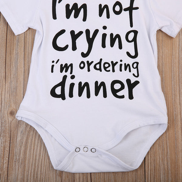"""I'm Not Crying I'm Ordering Dinner"" Short Sleeve Romper Onesie"