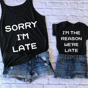'Sorry I'm Late' & 'I'm the Reason We're Late' Matching Mom & Baby Shirts