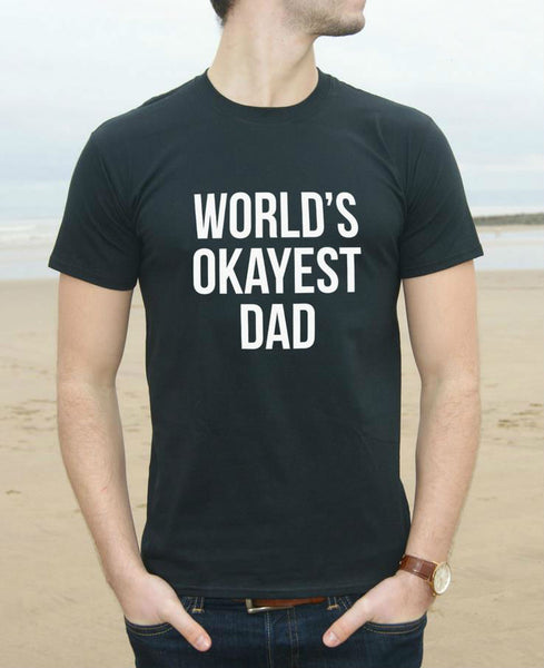 World's Okayest Dad Print Men T shirt Fashion Casual Funny Shirt For Man White Black Top Tee Hipster Street ZT203-68
