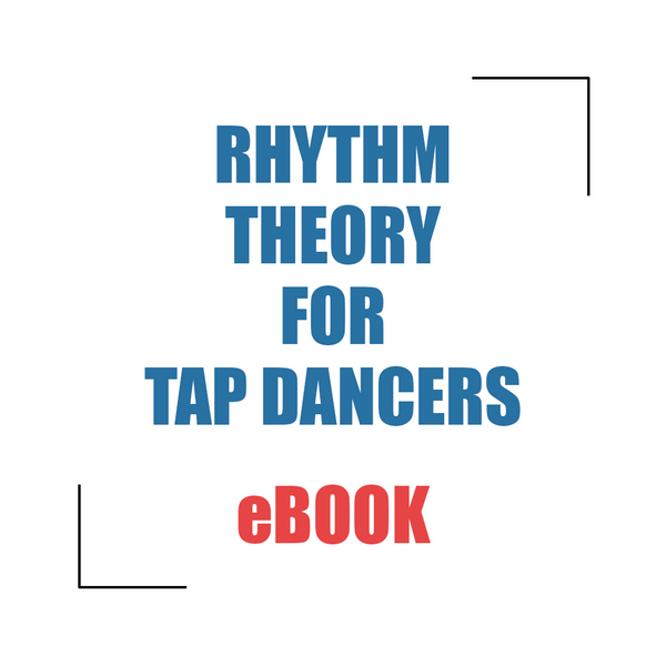 Rhythm Theory for Tap Dancers