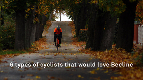 6 Types Of Cyclists That Would Love Beeline Beeline