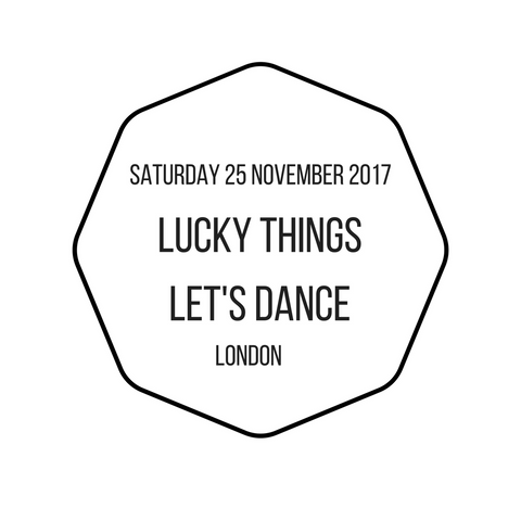 Lucky Things Let's Dance - Saturday 25 November 2017 - Central London (Early Bird ticket)