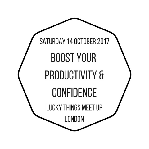 London –  Saturday 14 October 2017 –  Boosting Your Productivity and Confidence