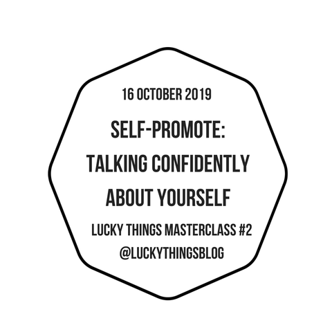 Masterclass #2: Self-promote - Talking confidently about yourself - 16 October 2019
