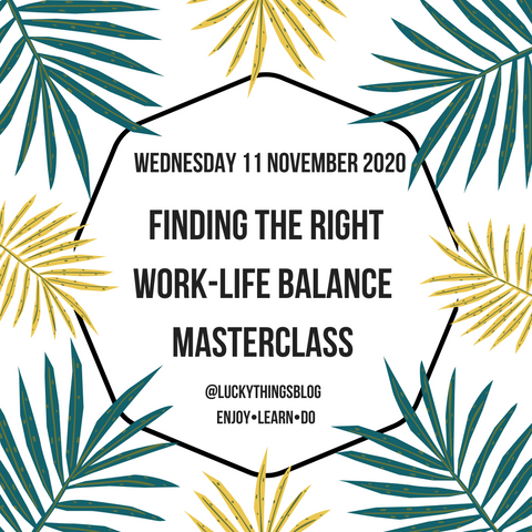 Finding the Right Work-Life Balance - Wednesday 11 November 12.30pm