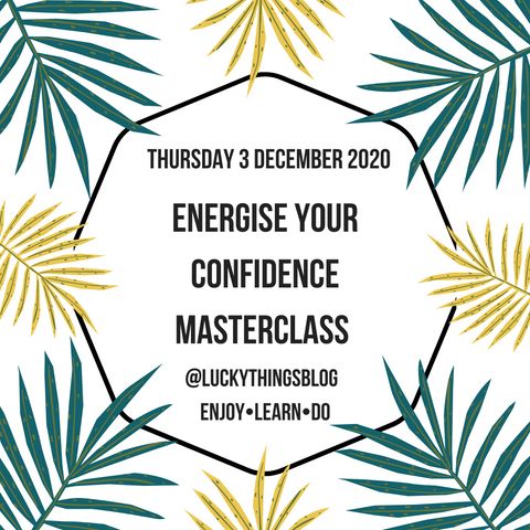 Energise Your Confidence Masterclass - Thursday 3 December 12.30pm