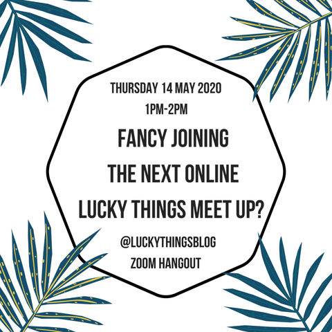 14 May 1pm Lucky Things Online Hangout for women