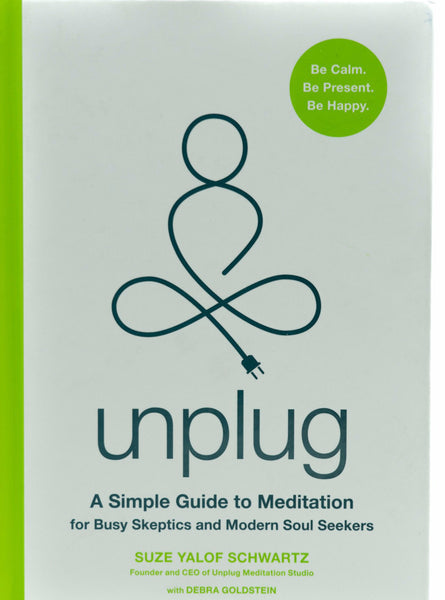 Unplug: A simple guide to meditation