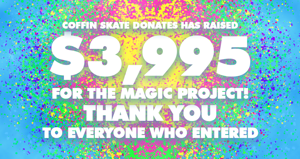 Coffin Skate Donates Raises $3995 for The Magic Project