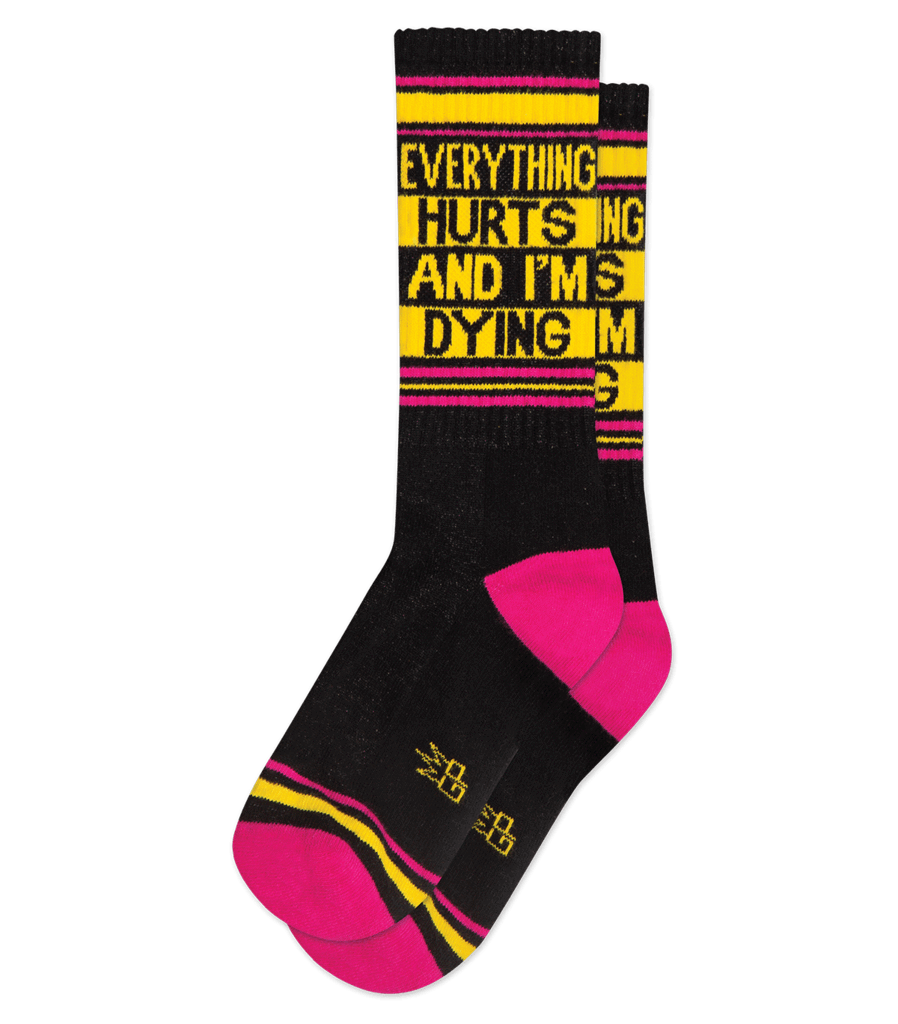 EVERYTHING HURTS AND IM DYING GYM SOCK