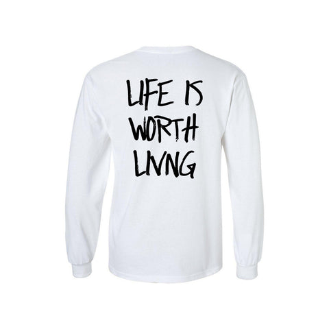 Life Is Worth Living White Long Sleeve T-shirt