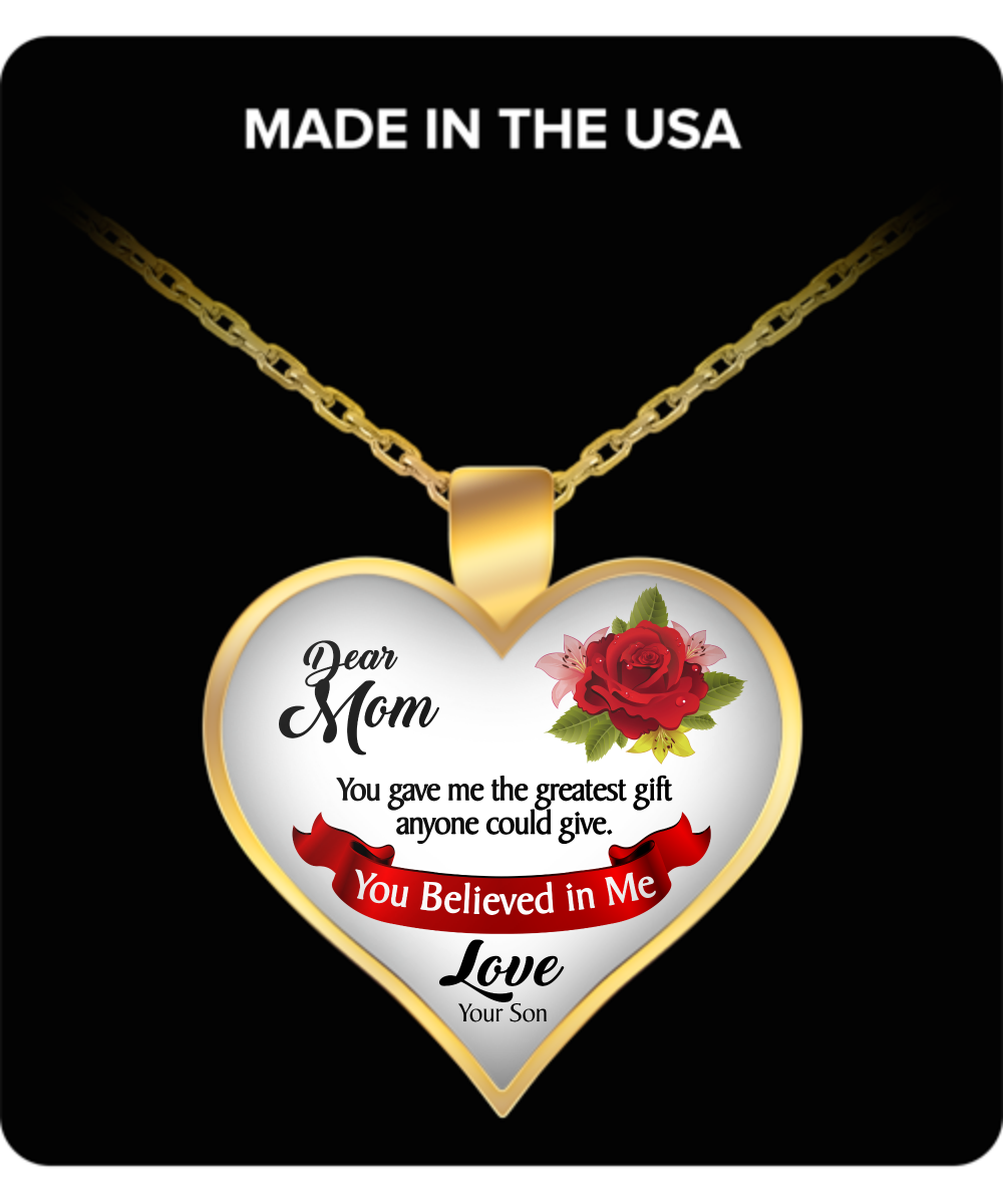 You Believed in Me Mothers Day Necklace for Mom - Awesome Gift for a Mother from Son - Unique Mothers Day and Birthday Gifts for Her from Son
