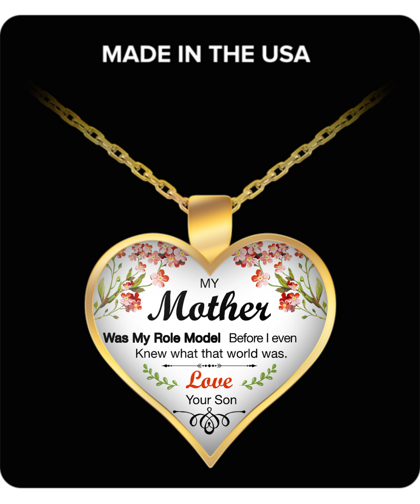 My Mother, Was My Role Model Mothers Day Necklace for Mom - Awesome Gift for a Mother from Son - Unique Mothers Day and Birthday Gifts for Her from Son