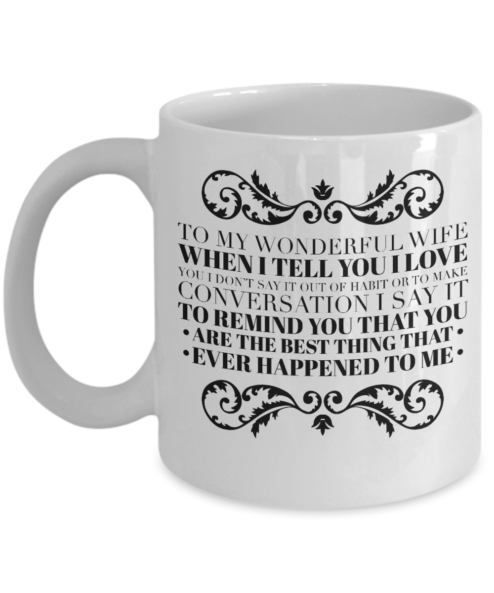 To My Wonderful Wife Coffee Mug, Best Christmas,Birthday,Valentines Day, Anniversary Gifts For Wife Ever