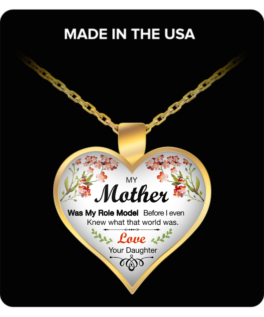 My Mother, Was My Role Model Necklace for Mom - Awesome Gift for a Mother from Daughter - Unique Mothers Day and Birthday Gifts for Her from Daughter
