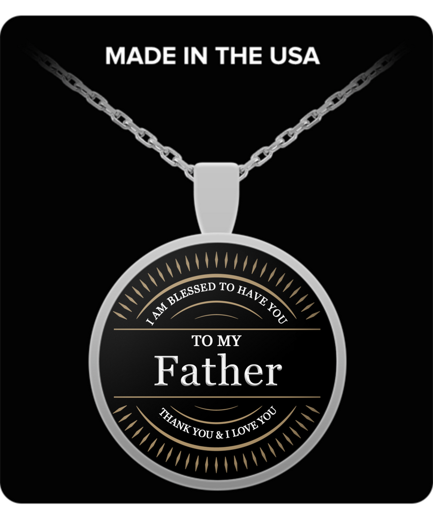 To My Father Thank You and I Love You Round Pendant Necklace - Extreme Fathers Day Gifts Ideas for Father from Son, Daughter - Cool Presents For Father