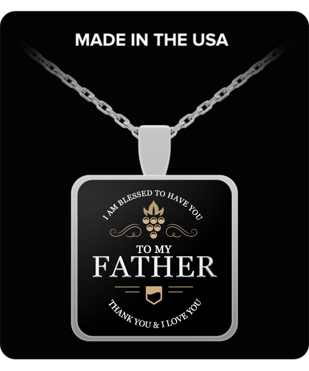 To My Father Thank You and I Love You Square Pendant Necklace - Extreme Fathers Day Gifts Ideas for Father from Son, Daughter - Cool Presents For Father
