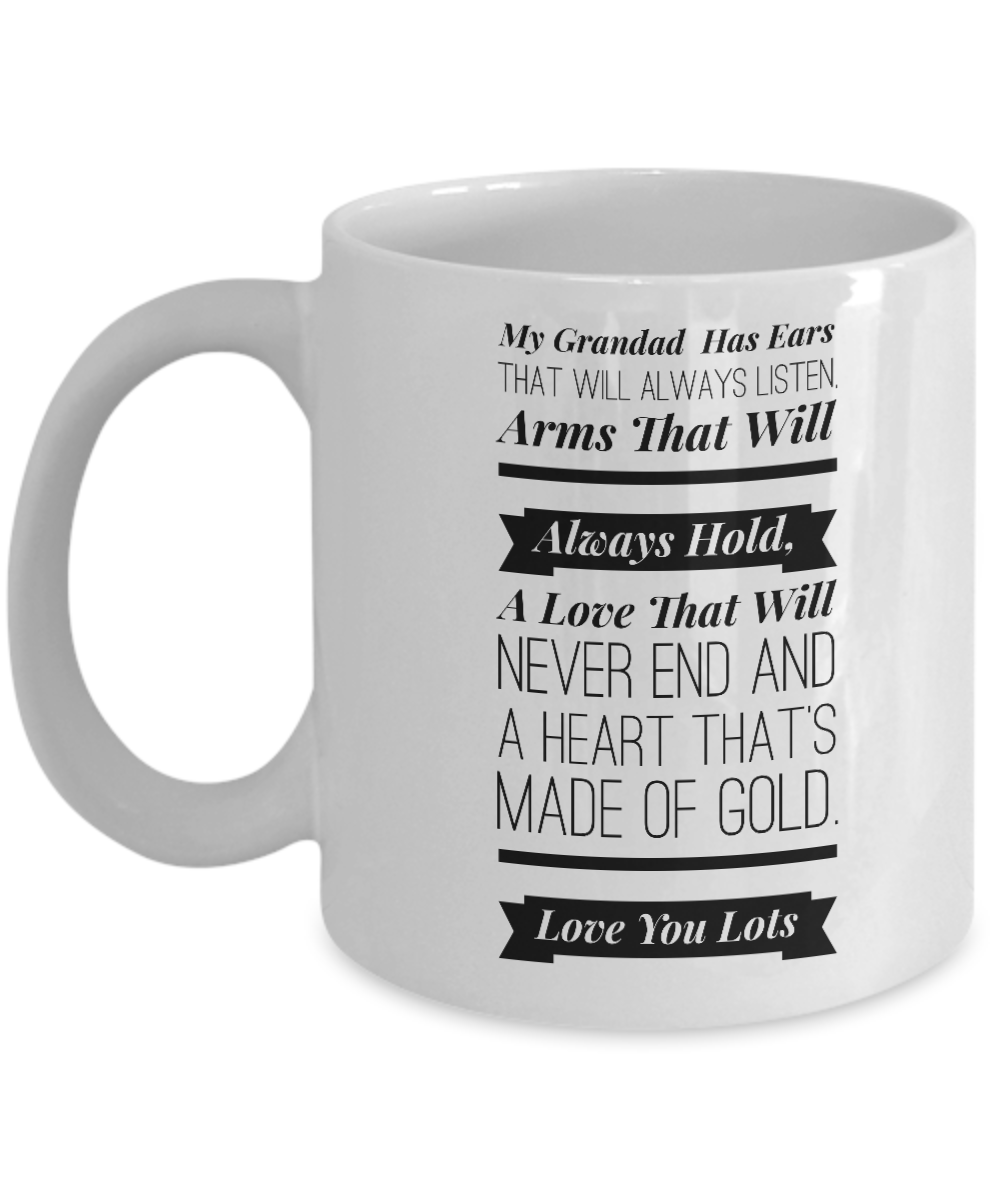 My Grandad Has Ears That Will Always Listen Coffee Mug, Fathers Day,Birthday Gift for Grandad