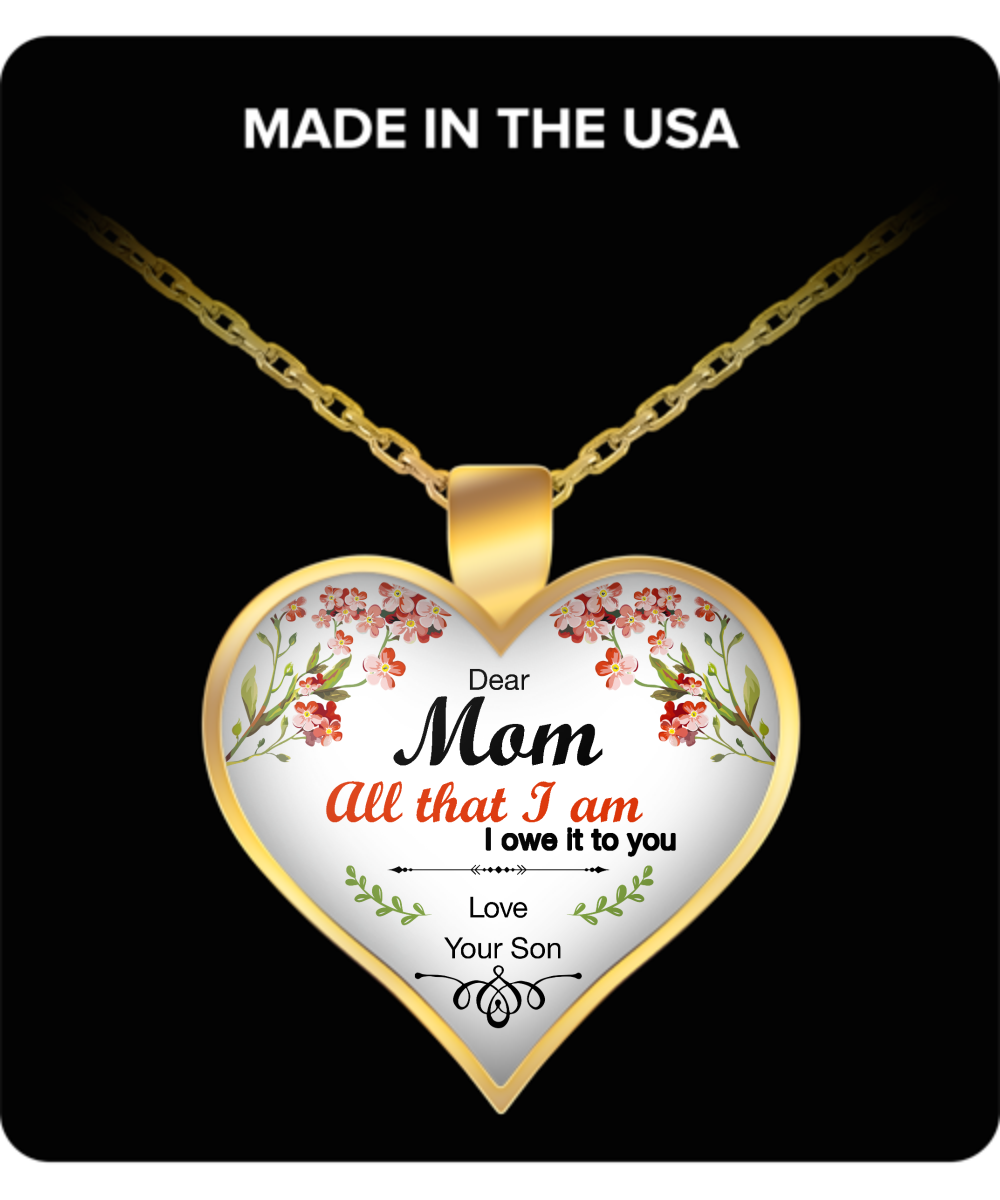 All That I Am Mothers Day Necklace for Mom - Awesome Gift for a Mother from Son - Unique Mothers Day and Birthday Gifts for Her from Son