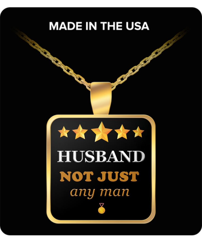 Husband Not Just Any Man Square Pendant Gold Plated Necklace-Fathers Day Gifts Ideas for Him from Wife - Cool Presents For Husband