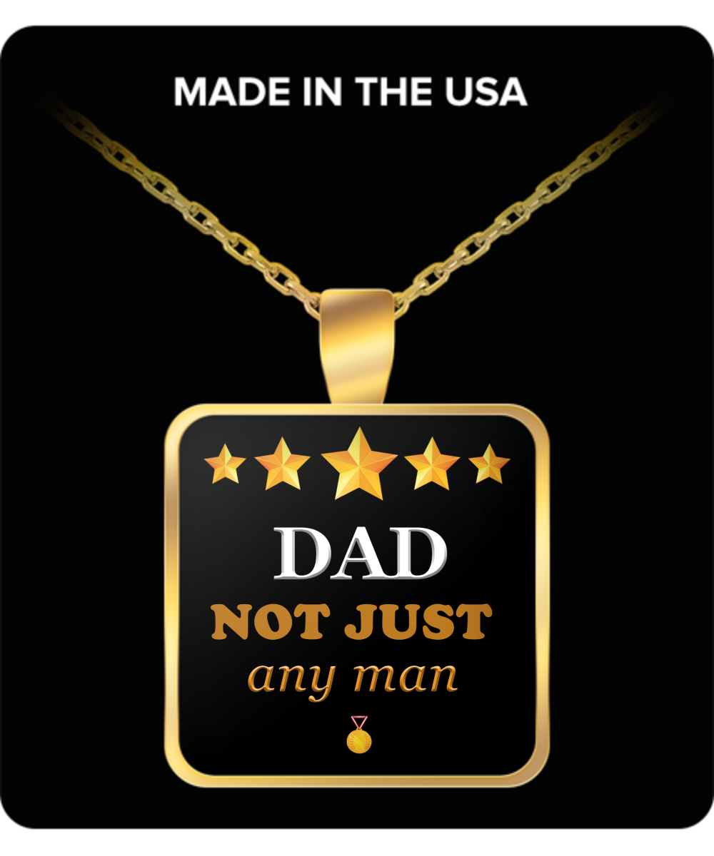 DAD Not Just Any Man Square Pendant Gold Plated Necklace-Fathers Day Gifts Ideas for Him from Son, Daughter, Wife - Cool Presents For Father