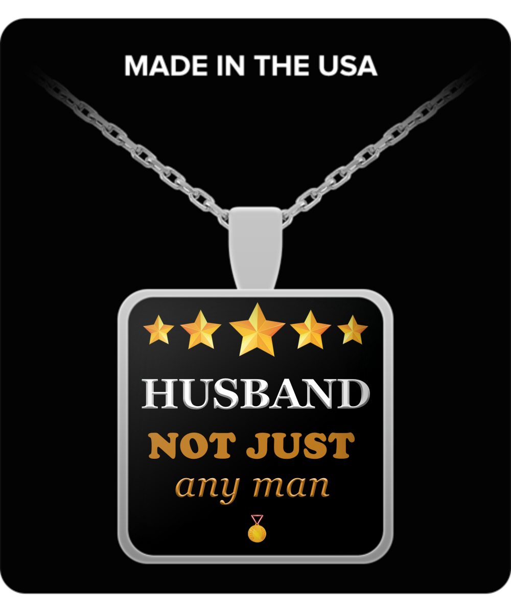 Husband Not Just Any Man Square Pendant Silver Plated Necklace-Fathers Day Gifts Ideas for Him from Wife - Cool Presents For Husband