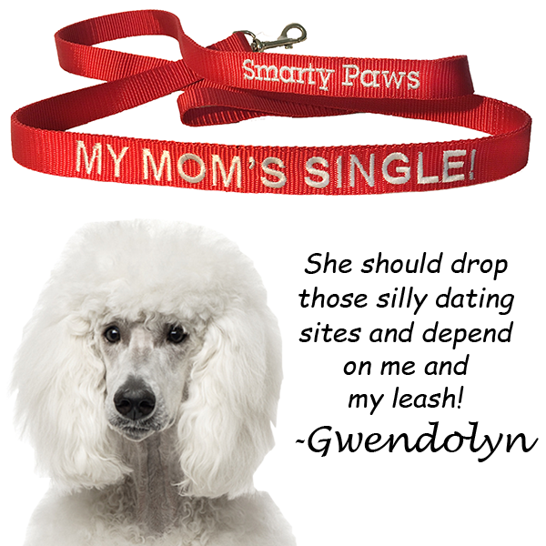 """My Mom's Single"" The Dog Leash for the Thoughtful Smarty Paws - The Smarty Paws"