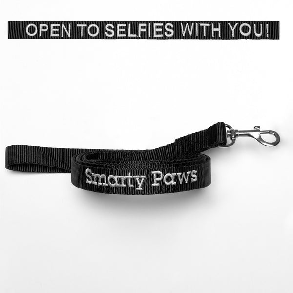 """Open To Selfies With You!"" The Leash for the Too Cool Smarty Paws"