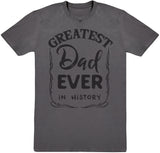 Greatest Dad Ever In History - Hommes T-shirt