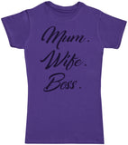 Mum. Wife. Boss - Mama T-Shirt