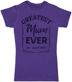 Greatest Mum Ever In History - Mama T-Shirt
